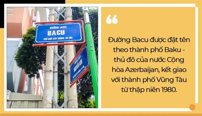 Đường Bacu Vũng Tàu được đặt tên theo thành phố Baku - thủ đô nước Cộng hoà Azerbaijan, kết giao với thành phố Vũng Tàu từ thập niên 1980
